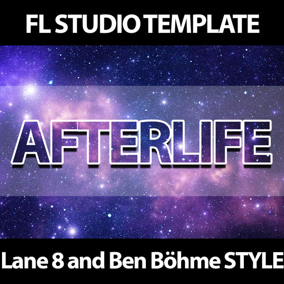 Afterlife / Progressive FL Studio Template