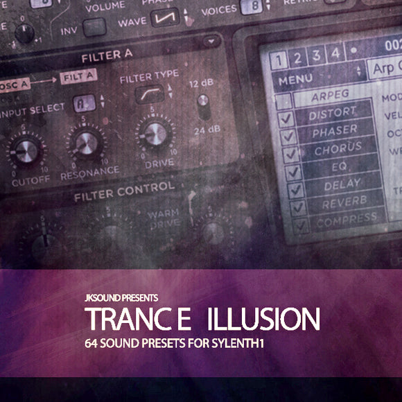 Trance Illusion 1 Construction Kits + Sylenth1 Presets by JKSound