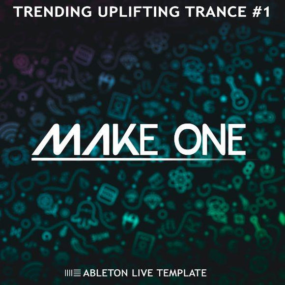 Trending Uplifting Trance #1 Ableton Live Template by Make One