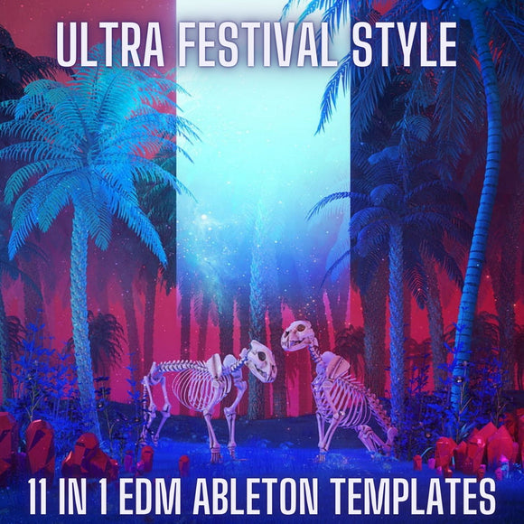 Ultra Festival Style 11 in 1 EDM Ableton Templates