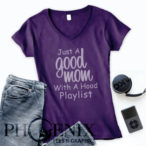 Women's V-Neck - Just A Good Mom With A Hood Playlist