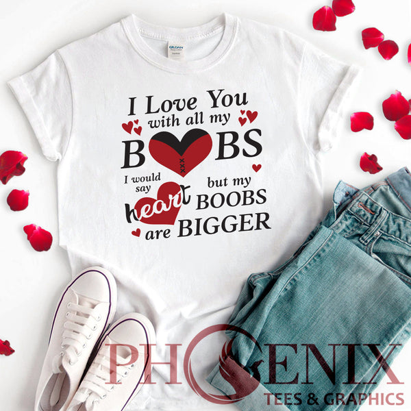 Crew Neck T-shirt-I Love You With All My Boobs