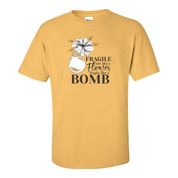 Women's Crew Neck T-shirt - Fragile Not Like A Flower, Fragile Like A Bomb