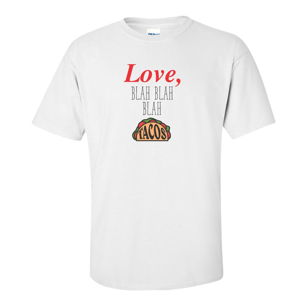 Crew Neck T-shirt - Love, Blah Blah Blah Tacos