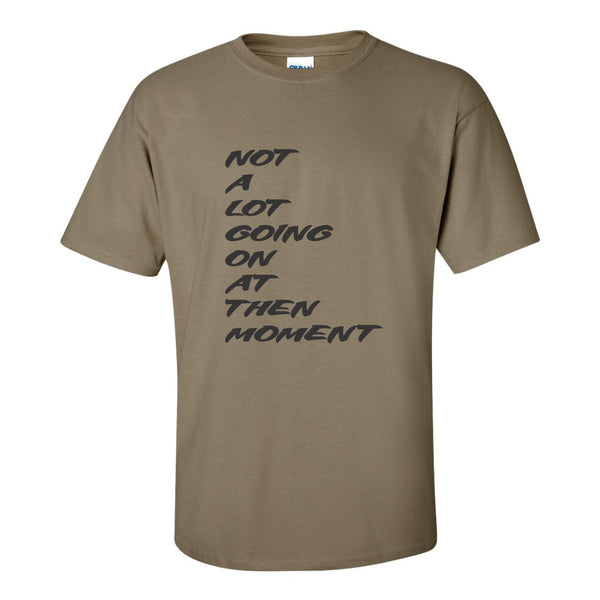 Men's Crew Neck T-shirt - Not A Lot Going On At The Moment