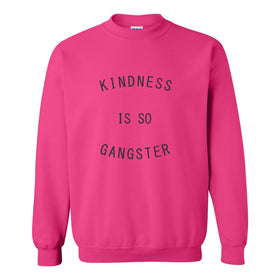 Crew Neck Sweat Shirt - Kindness Is So Gangster