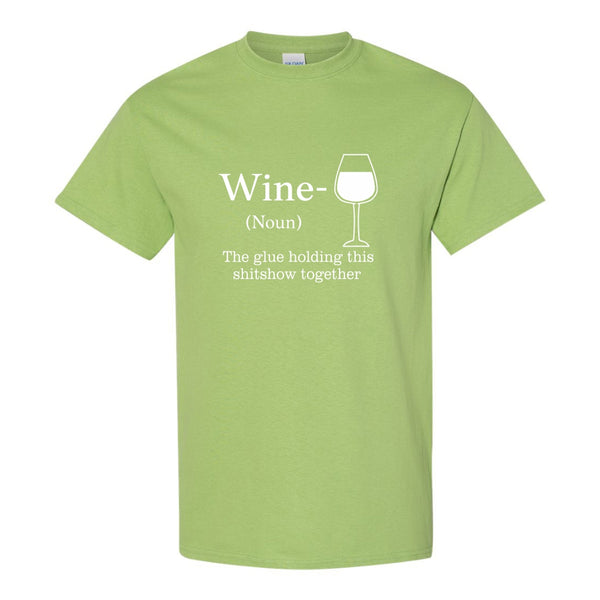 Crew Neck T-shirt - Wine (Noun) The Glue Holiding This Shitshow Together