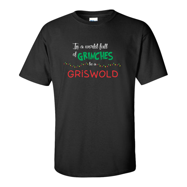 Men's Crew Neck T-shirt - In A World Full Of Grinches Be A Griswold