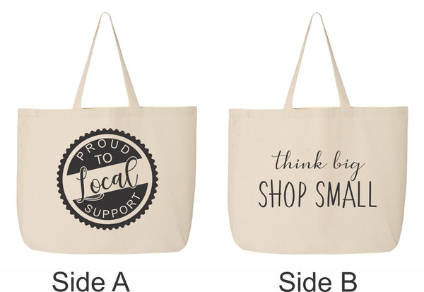 Tote Bag - Think Big Shop Small Support Local