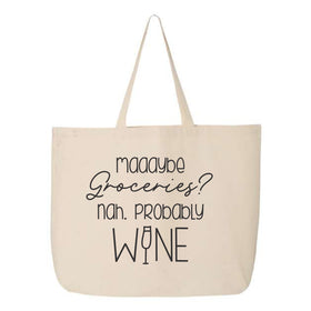 Tote Bag - Maybe Groceries, Nah, Probably Wine