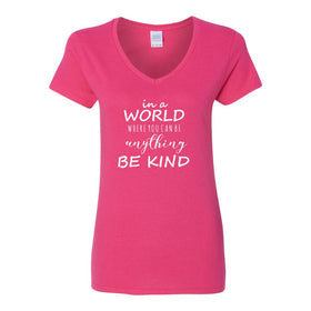 V-Neck T-shrit - In A World Where You Can Be Anything Be Kind