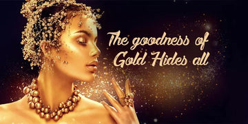 The goodness of Gold Hides All - Aegte