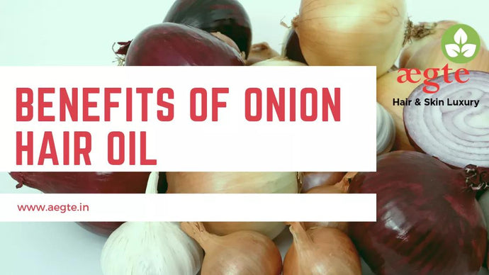 Onion Hair Oil : Know the benefits Of this Natural Anti - Hair Fall oil .
