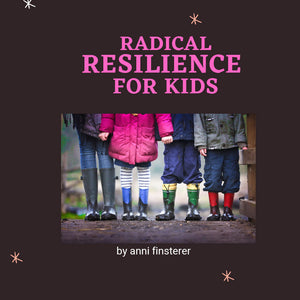 RADICAL RESILIENCE FOR KIDS