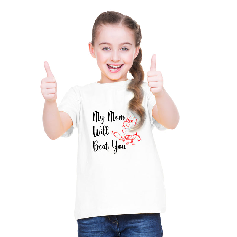 My Mom will Beat You Printed Girls T-Shirt