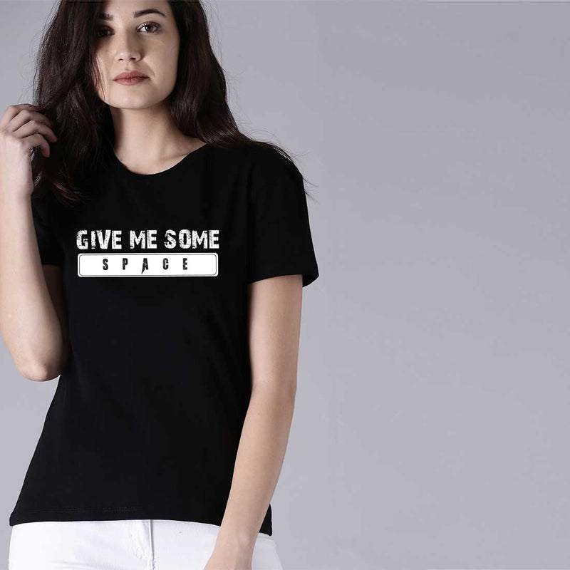 Give Me Some Space Women T-Shirt