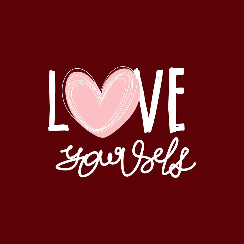 Love Yourself Maroon Women T-Shirt