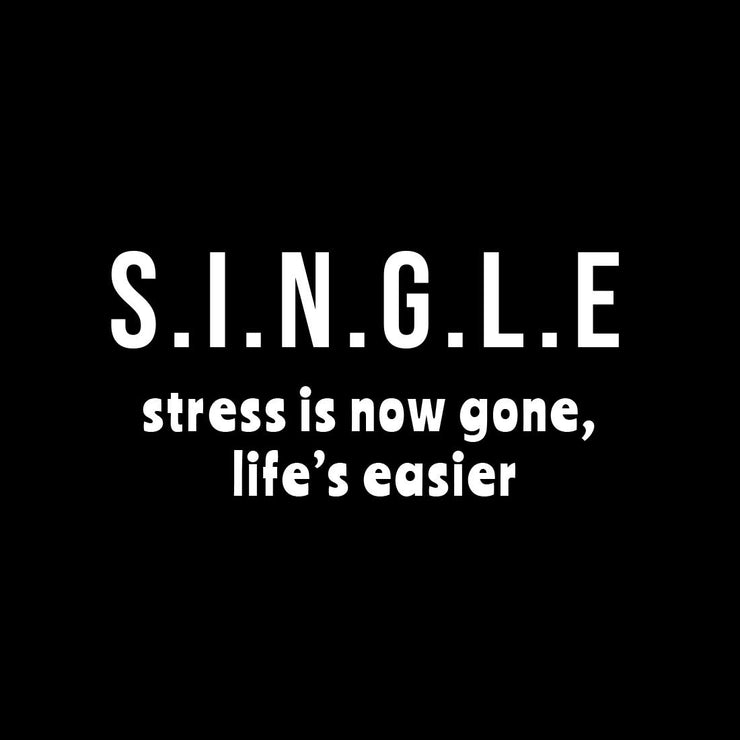Single Stress Is Now Gone, Life's Easier Black Men T-Shirt