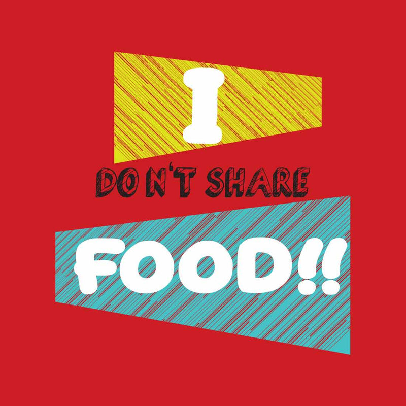 I Don't Share Food Red Men T-Shirt