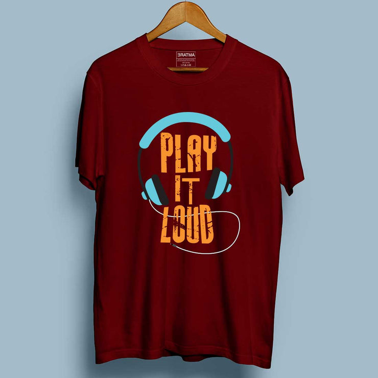 Play It loud Maroon Men T-Shirt
