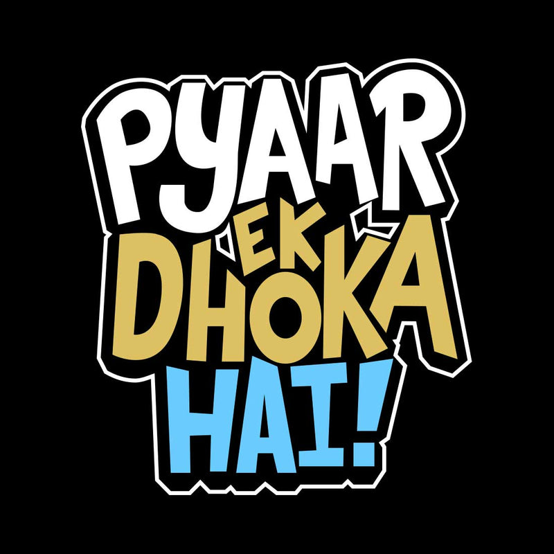 Pyar Ek Dhoka Hai Black Women T-Shirt