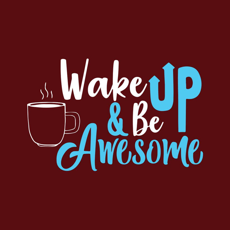 Wake Up Maroon Women T-Shirt