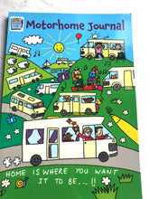 Load image into Gallery viewer, A dedicated Motorhome Journal that features fun illustrations showcasing holiday situations.  The cover is laminated and bright - an indication of what's inside.  The front title is 'Home is where you want it to be""