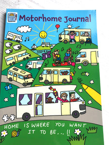 A dedicated Motorhome Journal that features fun illustrations showcasing holiday situations.  The cover is laminated and bright - an indication of what's inside.  The front title is 'Home is where you want it to be""