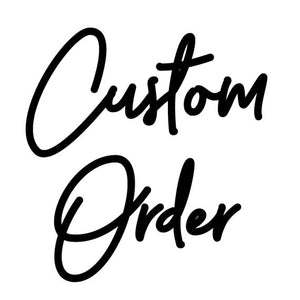 Copy of Custom Order for Robin E