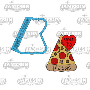 Love You To Pizzas Cookie Cutter - Valentine's Day