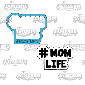 Mom Life Cookie Cutter - #Mom Life - Mother's Day Theme