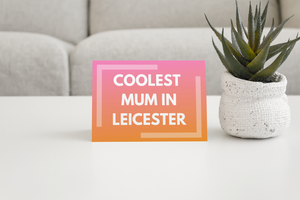 Coolest Mum in Leicester card