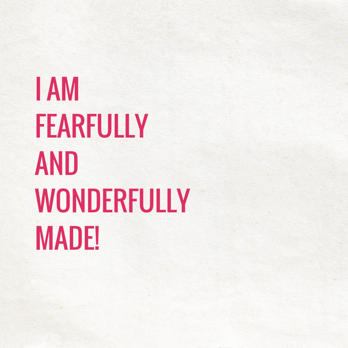 I AM FEARFULLY AND...
