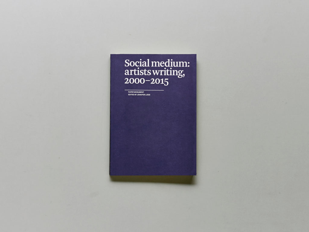 Social Medium: Artists Writing, 2000–2015
