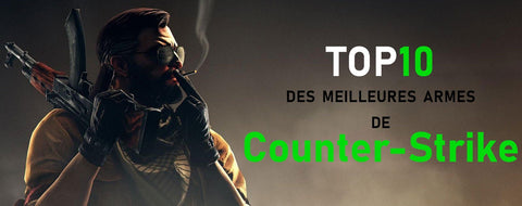 Top 10 des meilleures armes de counter strike