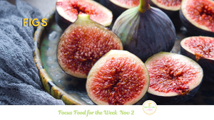 Figs - Focus Food for the week of November 2