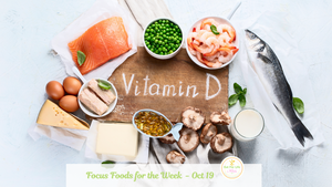 Vitamin D - Focus Foods for the week of October 19
