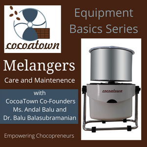Care & Maintenance of CocoaTown Melangers