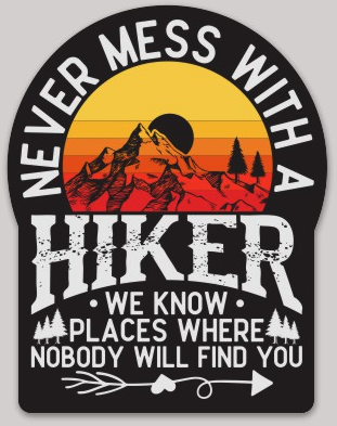 Never Mess With A Hiker Sticker