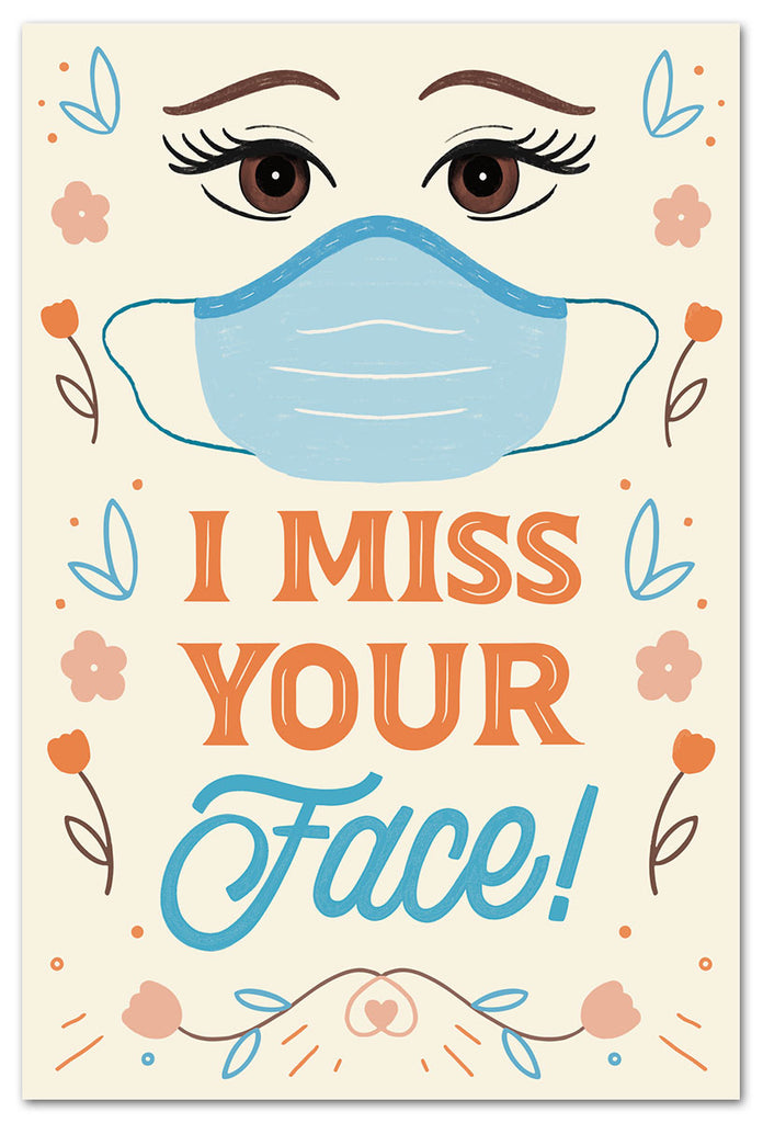 Greeting Card ~I Miss Your Face
