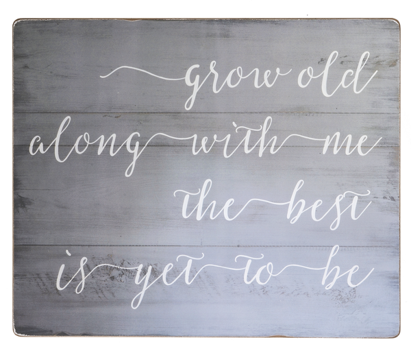 **In-Store Only** Grow Old Along With Me Wall Decor