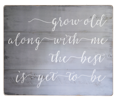 Grow Old Along With Me Wall Decor