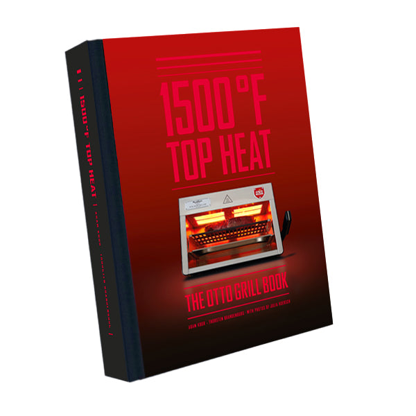 1500°F Top Heat – The Otto Grill Book