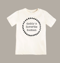 "Load image into Gallery viewer, ""DADDY'S FAVORITE HUMAN"" TEE / ONESIE"