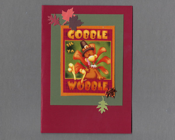Handmade Fabric Thanksgiving Gobble Til Ya Wobble Turkey Blank Greeting Card