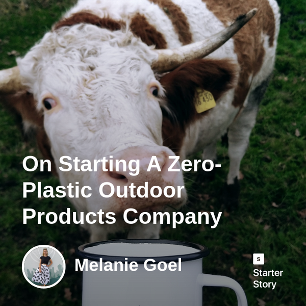 On Starting A Zero-Plastic Outdoor Goods Company