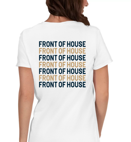 FRONT OF HOUSE | Repeat - Hospitaliteeshirts