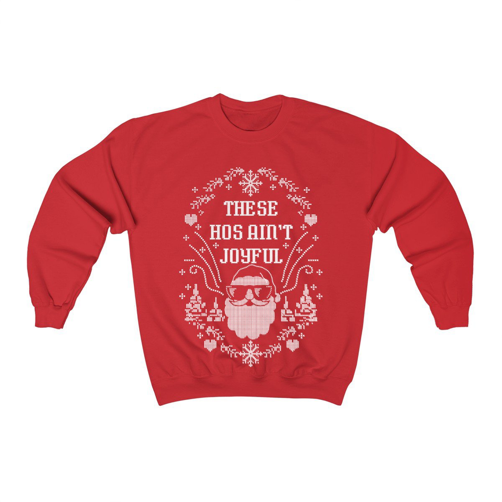 These Ho's Ain't Joyful Crewneck Sweatshirt - Reindeer Red