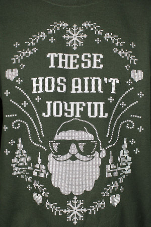 These Ho's Ain't Joyful Crewneck Sweatshirt - Forest Green