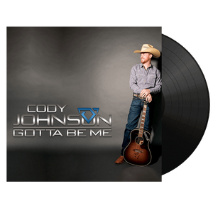 "Cody Johnson ""Gotta Be Me"" Vinyl"